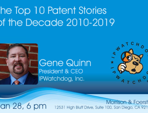 The Top 10 Patent Stories of the Decade 2010-2019 – 1/28/2020