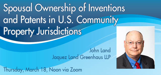 Spousal Ownership of Inventions and Patents in U.S. Community Property Jurisdictions